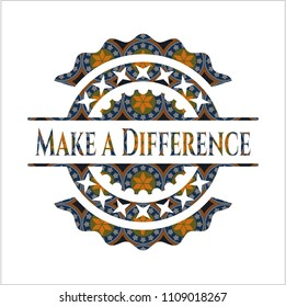 Make a Difference arabic badge. Arabesque decoration.