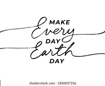 Make every day Earth day line style calligraphy. Modern vector holiday lettering. Earth Day typography design with swooshes for greeting cards and poster. Environmental and eco activism concept