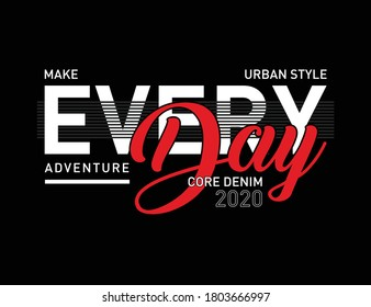 make everyday an adventure graphic typography text frame design vector illustration good for print t shirt garment product