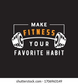Make Fitness Your Favorite Habit.Fitness T-shirt,Bodybuilding,Crossfit T-shirt Design Vector And Illustration.Motivational Gym T-shirts,Quote.