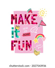 make it fun slogan with glitters and icons vector illustration