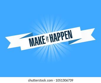 make it happen banner sign illustration design graphic over a blue background