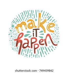 Make It Happen >> Make It Happen Stock Vectors Images Vector Art Shutterstock