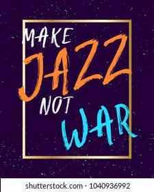 Make jazz not war inspiratinal music frstival banner