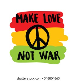 make love not war handwriting colorful hippie lettering