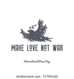 Make love not war. International Peace Day hand drawn postcard with flying dove, bird and olive branch. Symbols of calm and harmony, tattoo, hippie, hipster, boho, linocut style print.