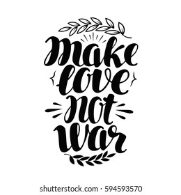 Make Love Not War, label. Hand drawn typography poster. Peace, hippy, pacifism concept. Lettering, calligraphy vector illustration