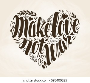 Make love not war, label. Lettering, calligraphy in shape of heart. Vector decorative illustration