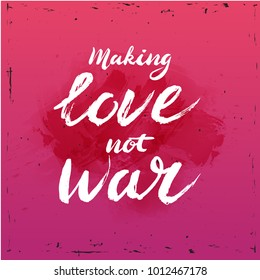 Make love not war lettering - calligraphy postcard or poster graphic design element