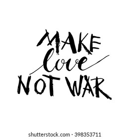 Make love not war. Lettering design for posters, t-shirts, cards, stickers, banners. Vector. Quote Make love not war.