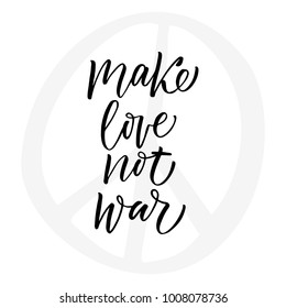 Make Love not war - modern brush calligraphy. Isolated on white background.