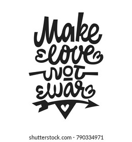 Make love not war. Premium handmade vector lettering and calligraphy phrase for invitation, greeting card, t-shirt, prints, social media, blogs and posters .Vector illustration.