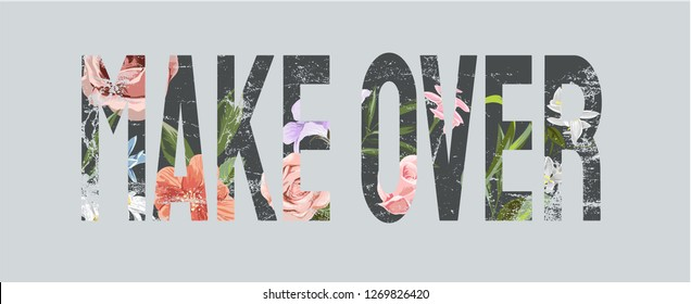 make over slogan on vintage flower background