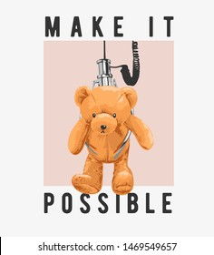 make it possible slogan with bear toy in claw machine grabber illustration