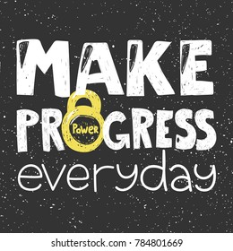 Make progress everyday motivational banner poster for sport web site blog or print t-shirt qoute card and sticker