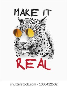 make it real slogan with b/w leopard in sunglasses illustration