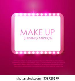 Make Up Shining Mirror. Elegant Illuminated Banner for Cosmetics, Beauty & Game Advertising. Casino, Club, Motel & Circus Billboard. Vector illustration