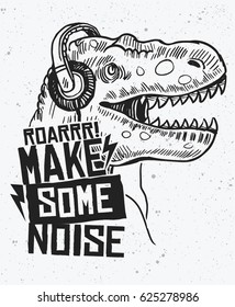 Make some noise slogan graphic with dinosaur illustration, For t shirt and other uses