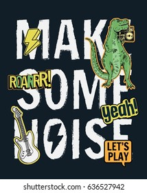 Make some noise slogan graphic with patches illustration.