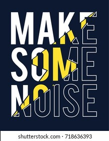 make some noise slogan vector.