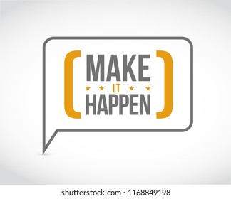 Make things happen message bubble isolated over a white background