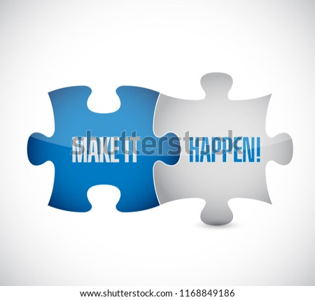 Make things happen puzzle pieces message concept, isolated over a white background