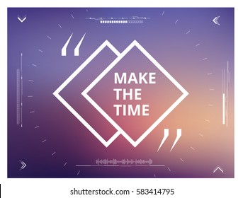Make the Time-  qoute on gradient backgorund. Vector illustration