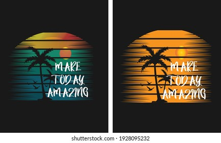 make today amazing typography, Retro vintage new t-shirt design, Ready for print.