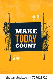 Make Today Count. inspirational quote, typography wall art. Vector phase on dark background. Best for posters, cards design, social media banners