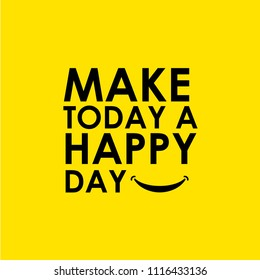 Make Today a Happy Day Vector Template Design Illustration