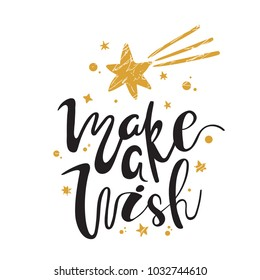 Make a Wish. Calligraphy. Handwritten brush lettering for greeting card, poster, invitation, banner. Hand drawn design elements. Isolated on white background.