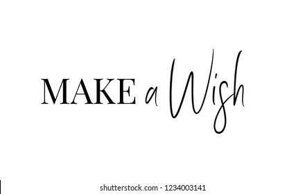 Make a wish text card quote. Greeting banner poster calligraphy inscription black text word. Brush lettering white background isolated vector. Make a wish Christmas and New Year typography word 2019.