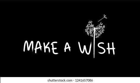 Make a Wish typography motivational positive slogan with dandelion skecth drawing modern Fashion Slogan for T-shirt and apparels graphic vector Print.