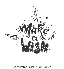 Make a wish. Vector magic inspirational quote. Motivational slogan for every day for printing on cups, posters or postcards, badges, etc.