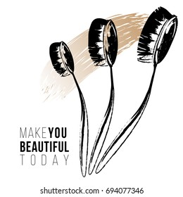 Make you beautiful today text and toothbrush style oval makeup brushes. Professional makeup artist background. Black fashion illustration on white background. Hand drawn art in watercolor style
