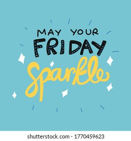 Make your Friday sparkle word lettering vector illustration