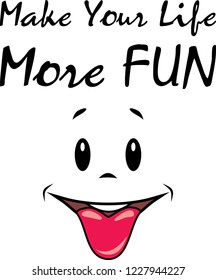 Make your life more fun. Sign for design. Vector