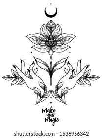 """Make your magic"" poster with flower and female hands, female sacral symbol, can be used for tattoo, vector illustration"