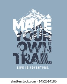 make your own trail slogan on alpine mountain background