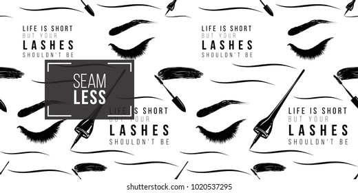 Makeup artist background. Vector seamless pattern with life is short but your lashes shouldn't be text, mascara wand, eyeliner stroke, woman close eye. Hand drawn fashion art in watercolor style.