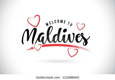 Maldives Welcome To Word Text with Handwritten Font and Red Love Hearts Vector Image Illustration Eps.