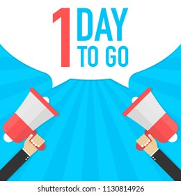 Male hand holding megaphone with 1 day to go speech bubble. Loudspeaker. Banner for business, marketing and advertising. Vector stock illustration.