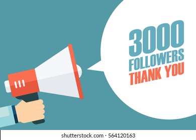 Male hand holding megaphone with 3000 followers, Thank You speech bubble. Concept for social networks, promotion and advertising. Flat design vector illustration.