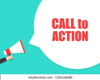 Male hand holding megaphone with call to action speech bubble. Loudspeaker. Banner for business, marketing and advertising. Vector illustration.