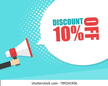 Male hand holding megaphone with Discount 10% off speech bubble. Loudspeaker. Banner for business, marketing and advertising. Vector illustration.