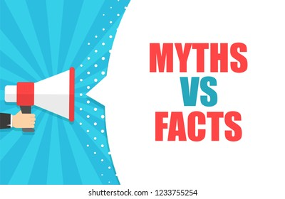 Male hand holding megaphone with Myths vs facts speech bubble. Loudspeaker. Banner for business, marketing and advertising. Vector illustration.