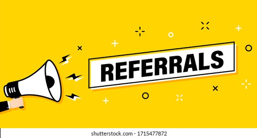 Male hand holding megaphone with referrals speech bubble. Loudspeaker. Banner for business, marketing and advertising. Vector illustration.
