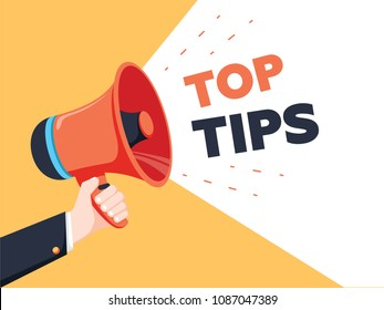 Male hand holding megaphone with Top Tips speech bubble. Loudspeaker Banner for business, marketing and advertising. Vector illustration. Top tips sign for advice message. Business knowledge suggest.