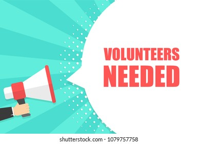 Male hand holding megaphone with volunteers needed speech bubble. Loudspeaker. Banner for business, marketing and advertising. Vector illustration