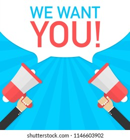 Male hand holding megaphone with we want you speech bubble. Banner for business. Vector stock illustration.